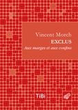 Vincent Morch - Exclus - Aux marges et aux confins.