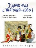 Vincent Moriniaux et Agnès Maginot - J'aime pas l'histoire-géo !.
