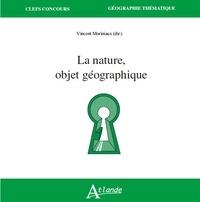 Vincent Moriniaux - La nature, objet géographique.