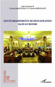 Vincent Moriniaux - Les établissements de restauration dans le monde.