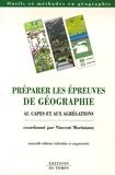 Vincent Moriniaux - Préparer les épreuves de géographie au CAPES et aux Agrégations.