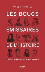 Vincent Mottez - Les boucs-émissaires de l'Histoire - Pourquoi leur a-t-on fait porter le chapeau ?.