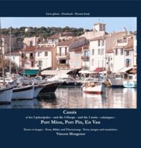 Vincent Mougenot - Cassis et les 3 principales calanques - Port Miou, Port Pin, En Vau.