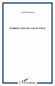 Vincent Mougenot - Passion : vélo ou vae en ville.