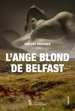 Vincent Mugnier - L'ange blond de Belfast.