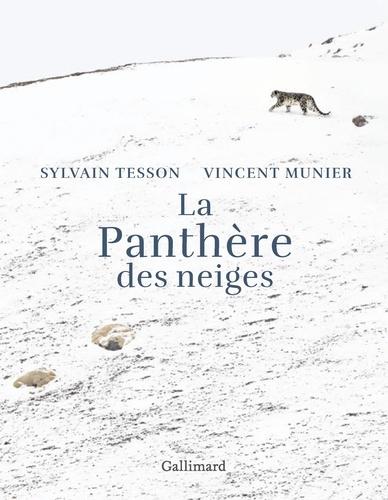 Vincent Munier et Sylvain Tesson - La panthère des neiges - Edition illustrée.