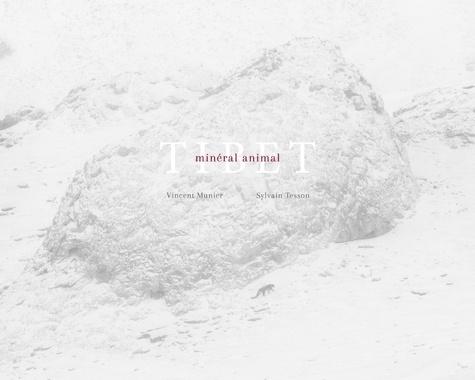 Vincent Munier et Sylvain Tesson - Tibet - Minéral animal.