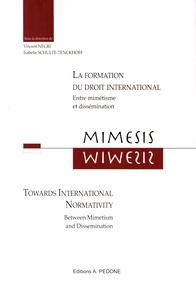 Vincent Négri et Isabelle Schulte-Tenckhoff - Mimesis - La formation du droit international, entre mimétisme et dissémination.