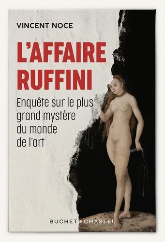 L'affaire Ruffini. Enquête sur le plus grand mystère du monde de l'art
