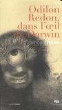 Vincent Noce - Odilon Redon, dans l'oeil de Darwin.
