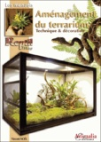 Vincent Noël - Aménagement du terrarium - Technique & décoration.