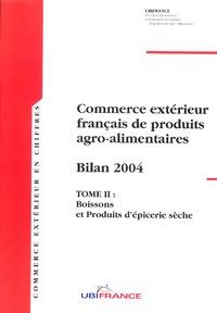 Vincent Norguet et Brice Faravel - Commerce extérieur français de produits agroalimentaires, Bilan 2004 - Tome 2 : Boissons et Produits d'épicerie sèche.