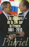 Vincent Nouzille - Dans le secret des présidents - Tome 2, Les dossiers de la CIA sur la France (1981-2010).