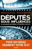 Vincent Nouzille et Hélène Constanty - Députés sous influences - Le vrai pouvoir des lobbies à l'Assemblée nationale.