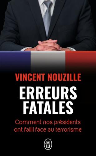Erreurs fatales. Comment nos présidents ont failli face au terrorisme