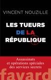 Vincent Nouzille - Les tueurs de la République.
