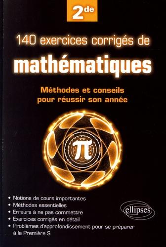 Vincent Obaton - 140 exercices corrigés de mathématiques - Méthodes et conseils pour réussir son année de 2de.