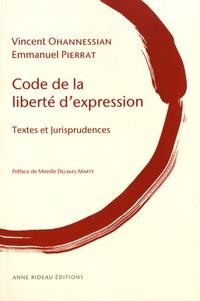 Vincent Ohannessian et Emmanuel Pierrat - Code de la liberté d'expression - Textes et jurisprudences.