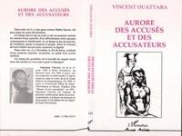 Vincent Ouattara - Aurore des accusés et des accusateurs.
