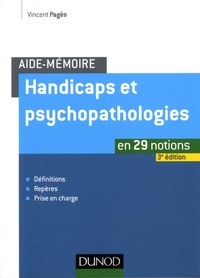 Vincent Pagès - Handicaps et psychopathologies - En 29 notions.