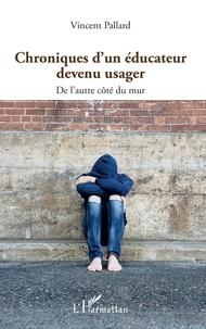 Rhonealpesinfo.fr Chroniques d'un éducateur devenu usager - De l'autre côté du mur Image