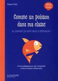 Vincent Paré - Comme un poisson dans ma classe - Ou comment j'ai enfin réussi à différencier !.
