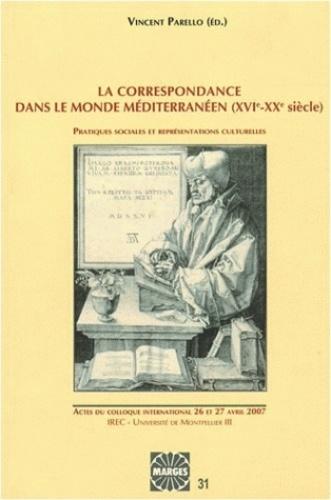 Vincent Parello - La correspondance dans le monde méditerranéen (XVIe-XXe siècle) - Pratiques sociales et représentations culturelles.
