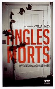 Vincent Paris - Angles morts - Différents regards sur le zombie.