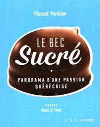 Vincent Parisien - Le bec sucré - Panorama d'une passion québécoise.