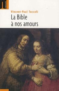 Vincent-Paul Toccoli - La Bible... à nos amours !.