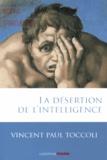 Vincent-Paul Toccoli - La désertion de l'intelligence.