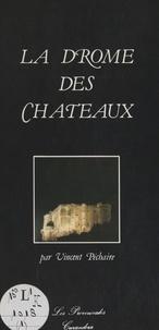 Vincent Péchaire et  Collectif - La Drôme des châteaux.