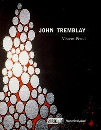 Vincent Pécoil - John Tremblay - Edition bilingue français-anglais.