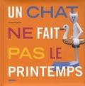 Vincent Péghaire - Un chat ne fait pas le printemps.