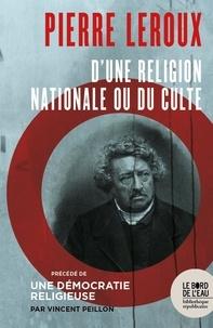 Vincent Peillon - Pierre Leroux - D'une religion nationale ou du culte.