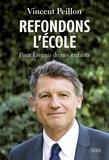 Vincent Peillon - Refondons l'école - Pour l'avenir de nos enfants.
