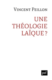 Vincent Peillon - Une théologie laïque ?.
