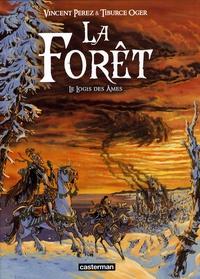 Vincent Perez - La forêt Tome 2 : Le logis des âmes.