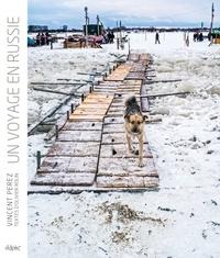 Vincent Perez et Olivier Rolin - Un voyage en Russie.