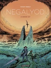 Vincent Perriot - Negalyod Tome 2 : Le dernier mot.