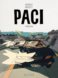 Vincent Perriot - Paci Tome 1 : Bacalan.