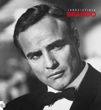 Vincent Perrot - Irrésistible Brando.