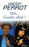 Vincent Perrot - Moi... gendre idéal ?.