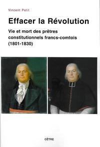 Effacer la Révolution - Vie et mort des prêtres constitutionnels francs-comtois (1801-1830).pdf