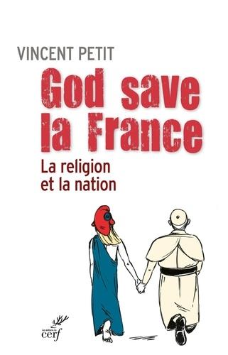 God save la France. La religion et la nation