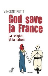 Vincent Petit - God save la France - La religion et la nation.