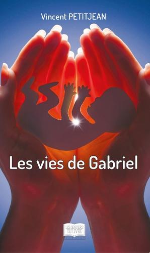 Vincent Petitjean - Les vies de Gabriel.