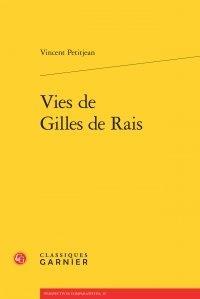Vincent Petitjean - Vies de Gilles de Rais.