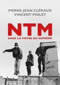 Vincent Piolet - NTM - Dans la fièvre du suprême.