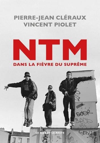 NTM. Dans la fièvre du suprême